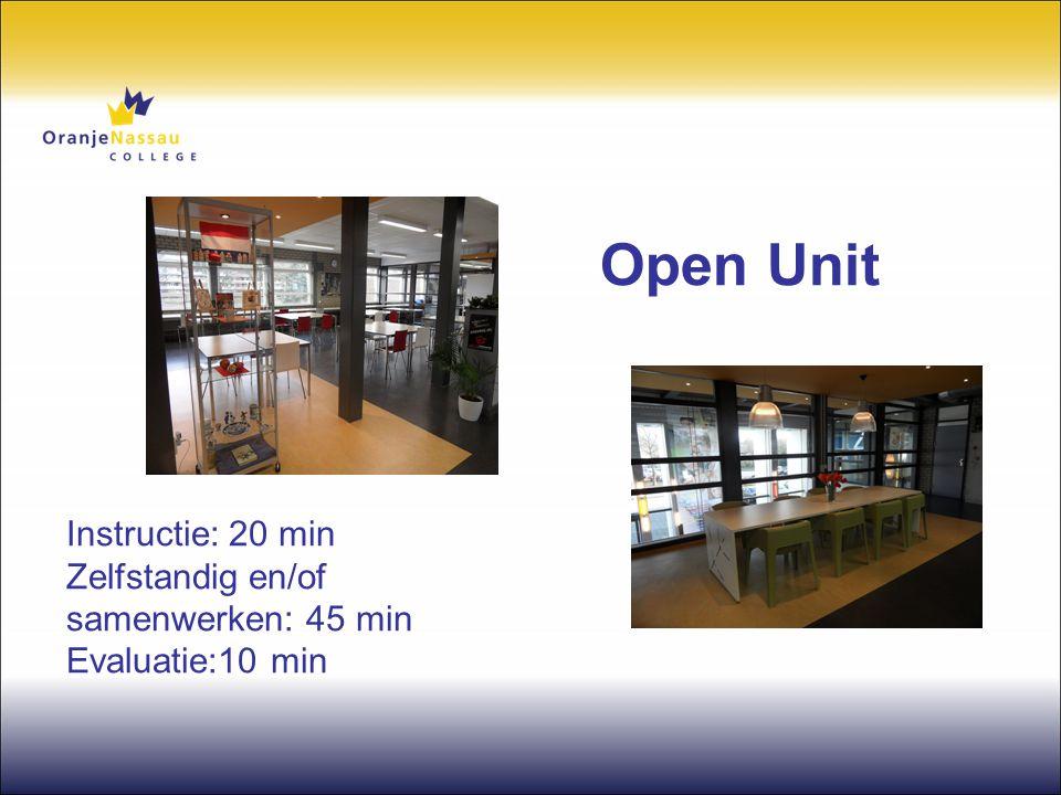 Open Unit Instructie: 20 min Zelfstandig en/of samenwerken: 45 min