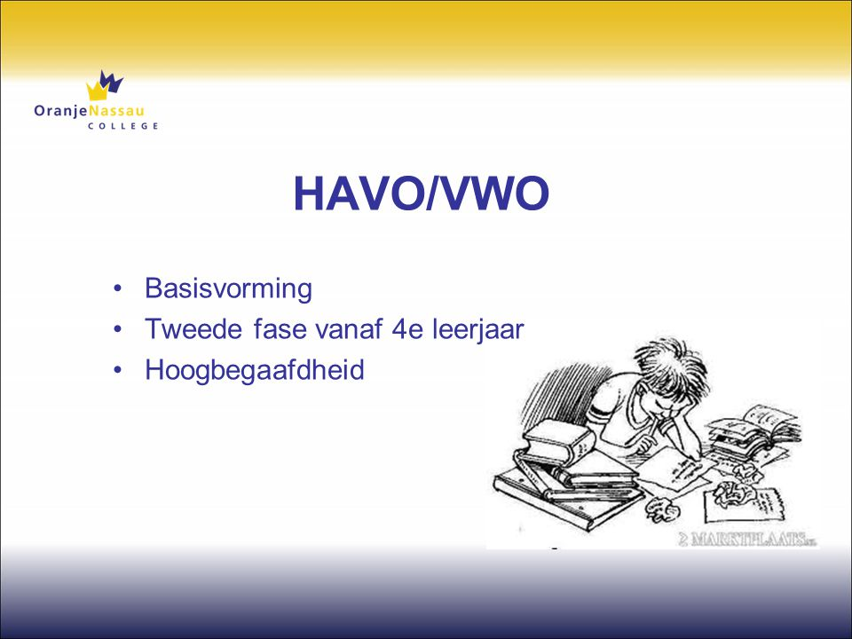 HAVO/VWO Basisvorming Tweede fase vanaf 4e leerjaar Hoogbegaafdheid