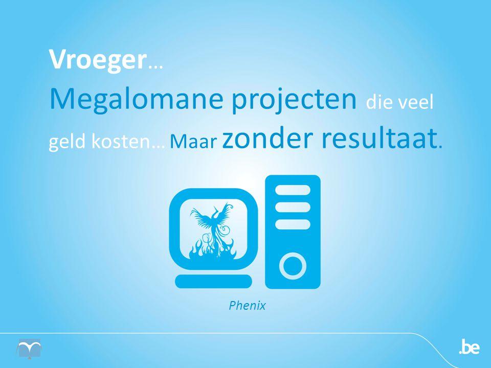 Megalomane projecten die veel geld kosten… Maar zonder resultaat.