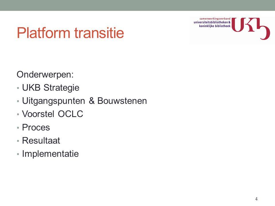 Platform transitie Onderwerpen: UKB Strategie