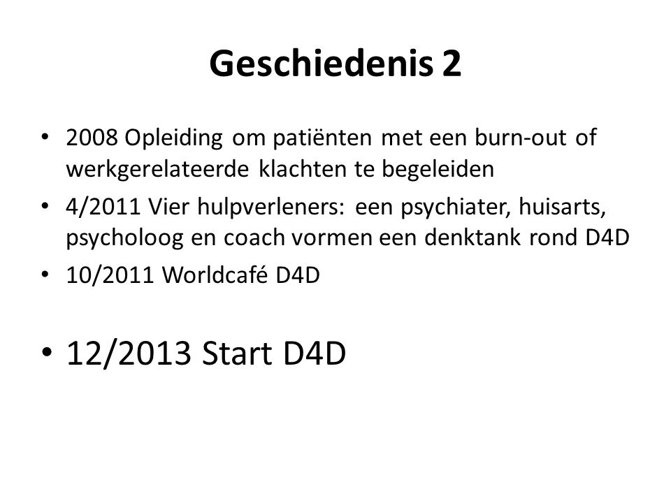 Geschiedenis 2 12/2013 Start D4D