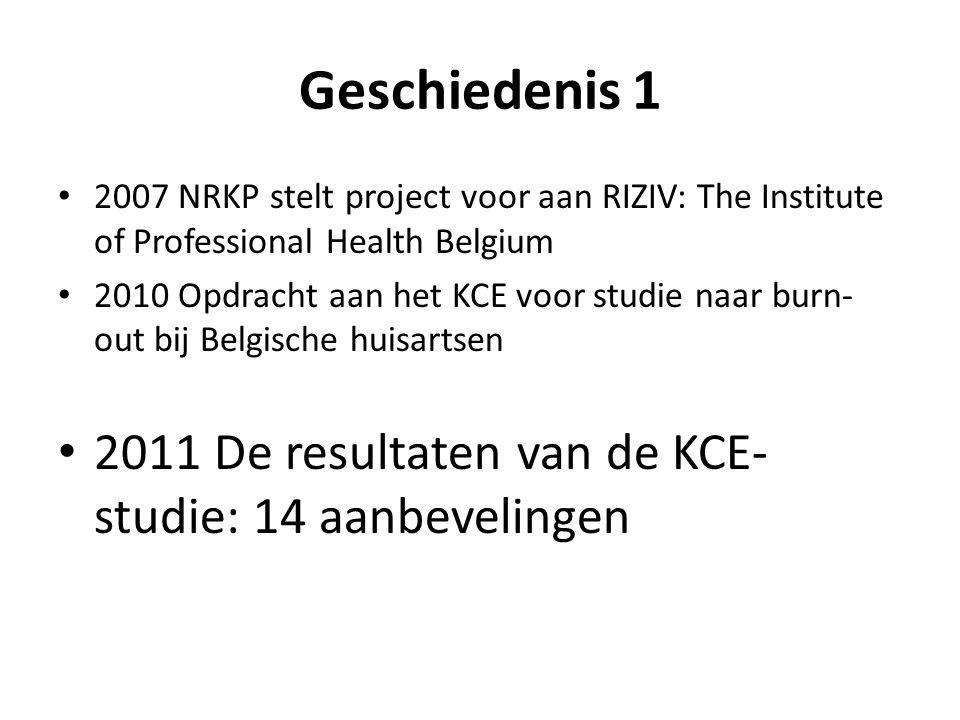 Geschiedenis 1 2011 De resultaten van de KCE-studie: 14 aanbevelingen