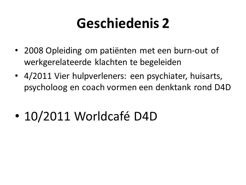 Geschiedenis 2 10/2011 Worldcafé D4D