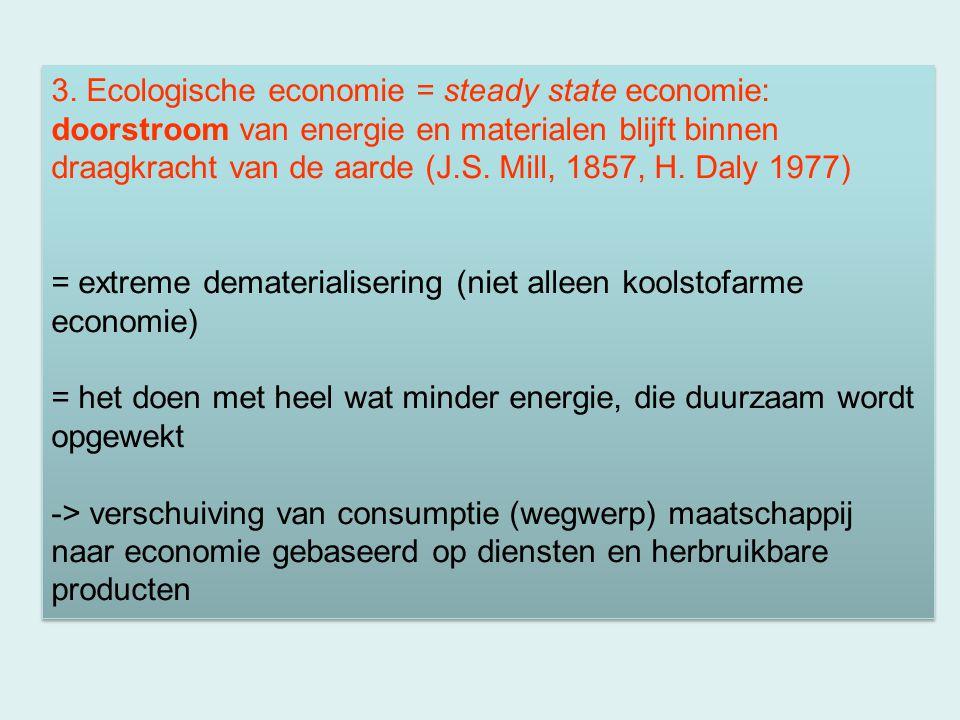 = extreme dematerialisering (niet alleen koolstofarme economie)