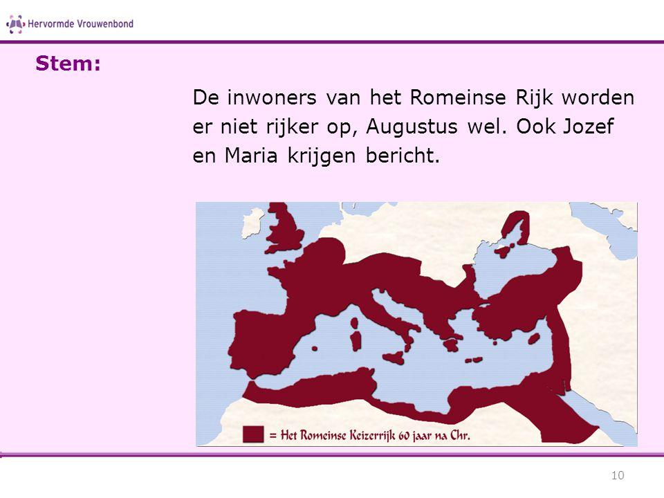Stem: De inwoners van het Romeinse Rijk worden er niet rijker op, Augustus wel.