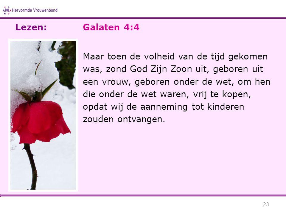 Lezen: Galaten 4:4.
