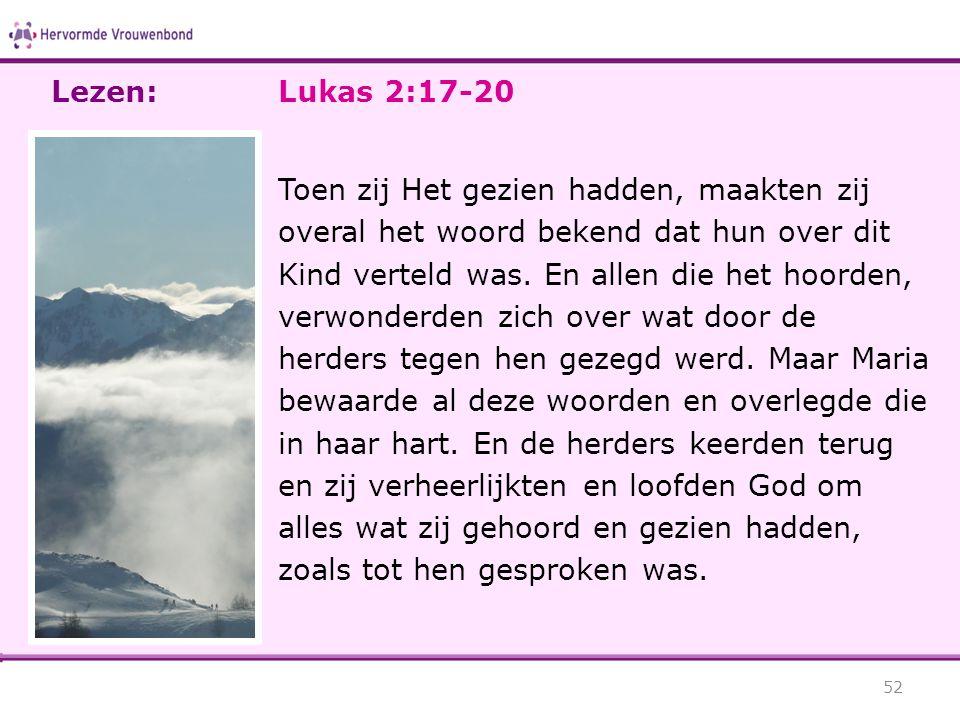 Lezen: Lukas 2:17-20.