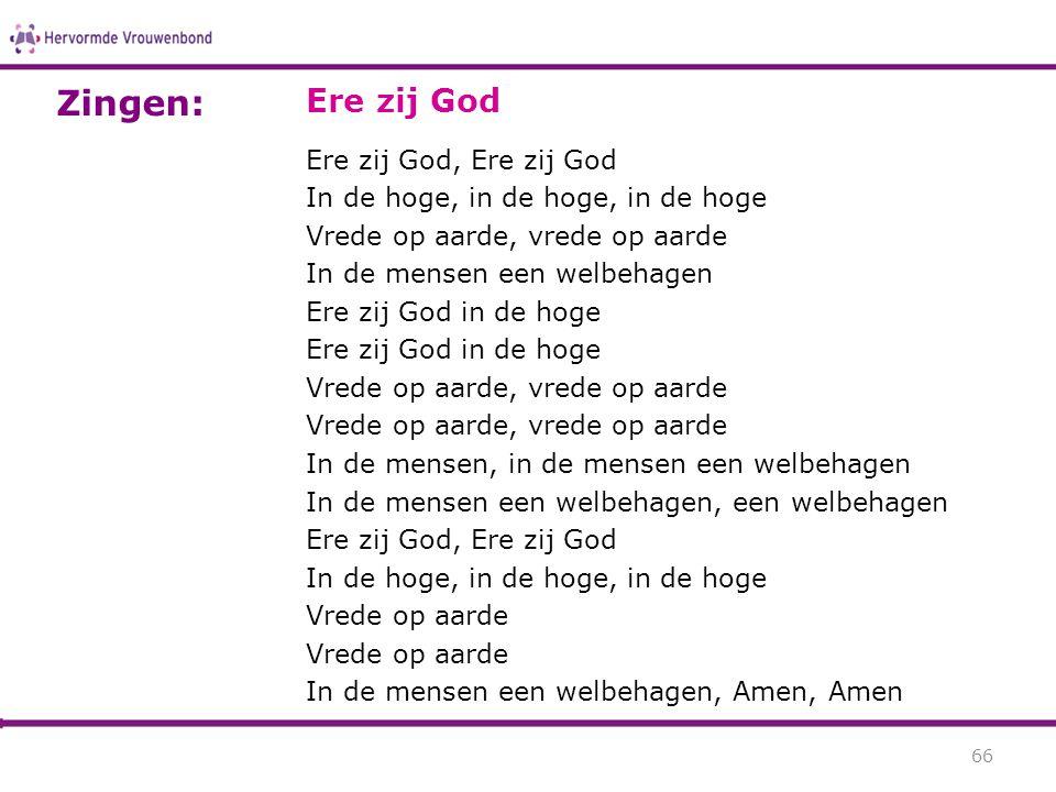 Zingen: Ere zij God Ere zij God, Ere zij God