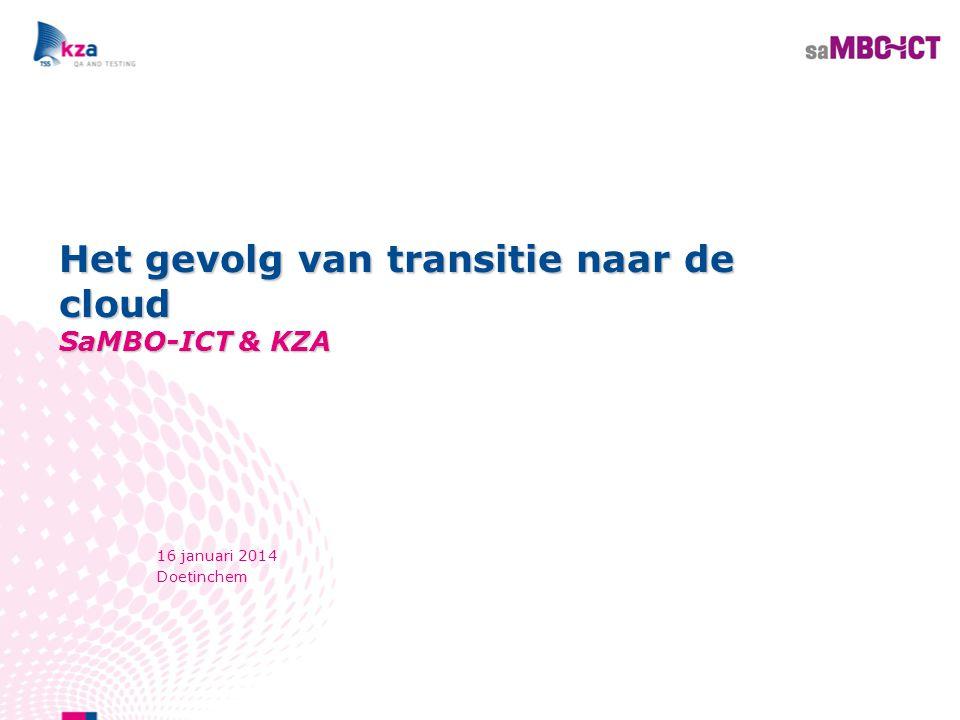 Het gevolg van transitie naar de cloud SaMBO-ICT & KZA