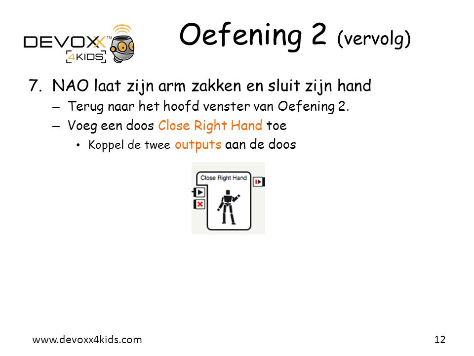 Oefening 2 (vervolg) NAO laat zijn arm zakken en sluit zijn hand