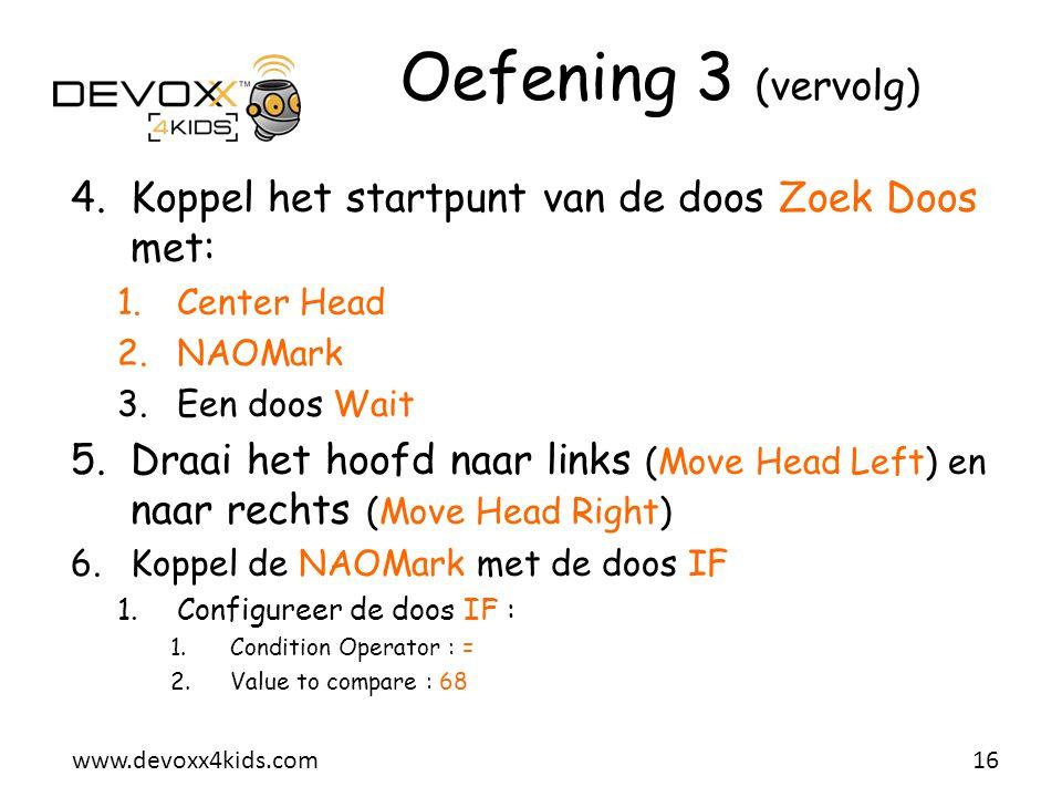 Oefening 3 (vervolg) Koppel het startpunt van de doos Zoek Doos met: