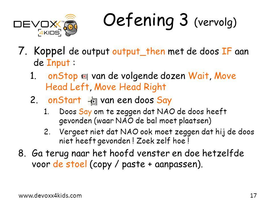 Oefening 3 (vervolg) Koppel de output output_then met de doos IF aan de Input :