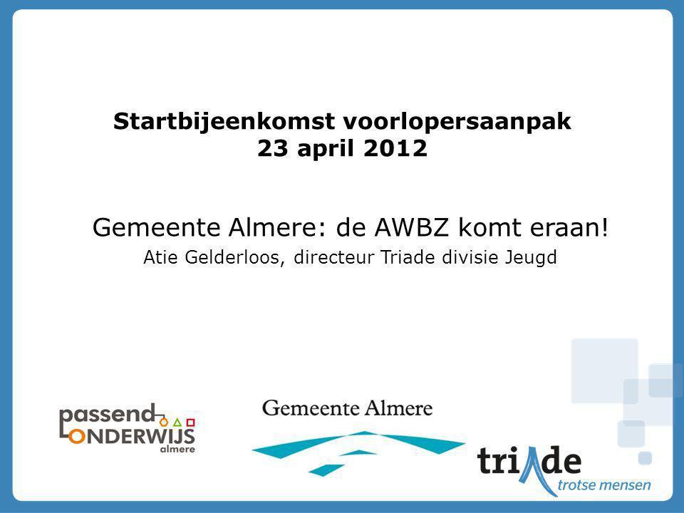 Startbijeenkomst voorlopersaanpak 23 april 2012