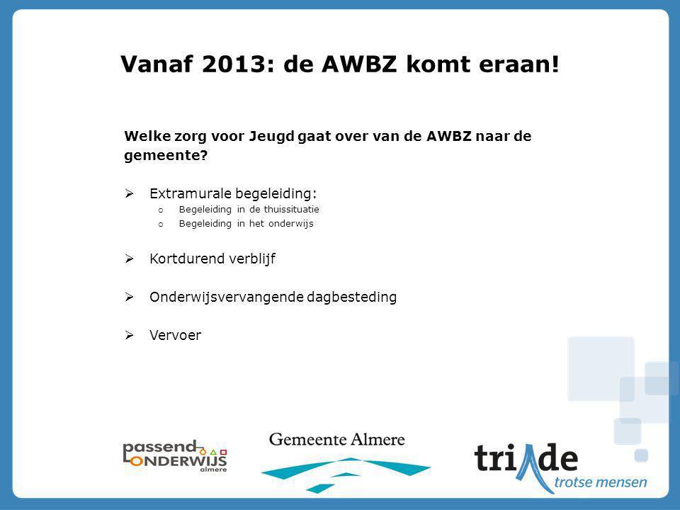 Vanaf 2013: de AWBZ komt eraan!
