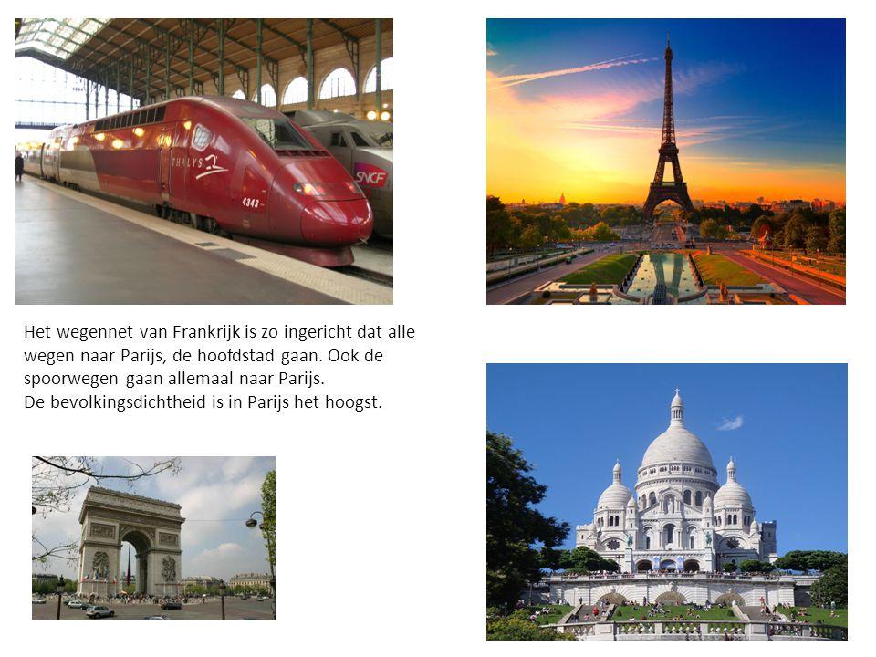 Het wegennet van Frankrijk is zo ingericht dat alle wegen naar Parijs, de hoofdstad gaan. Ook de spoorwegen gaan allemaal naar Parijs.