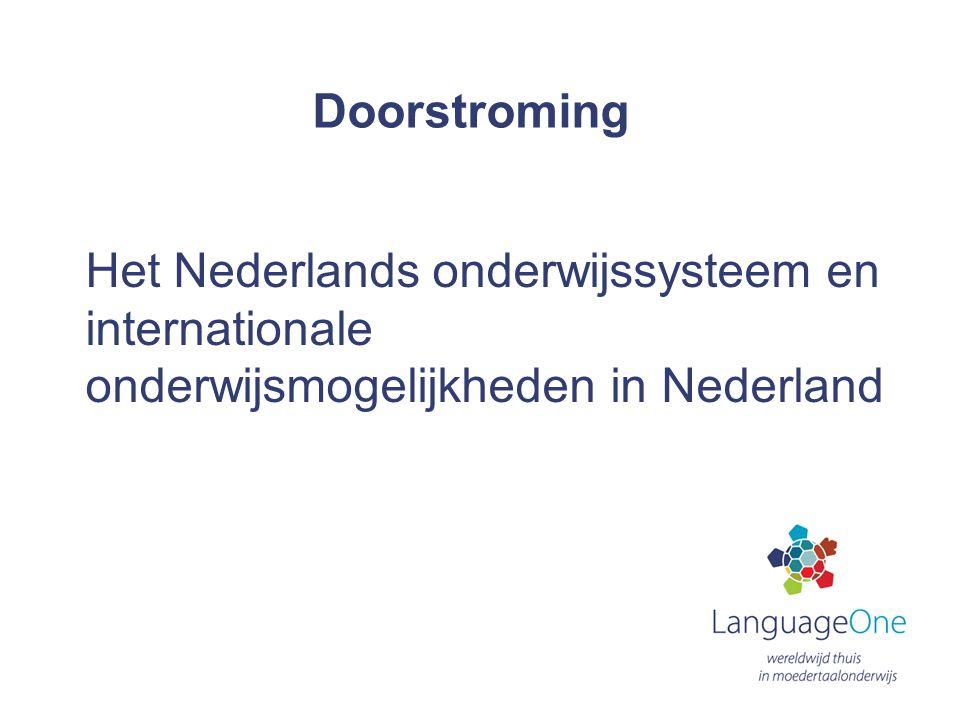 Doorstroming Het Nederlands onderwijssysteem en internationale onderwijsmogelijkheden in Nederland.