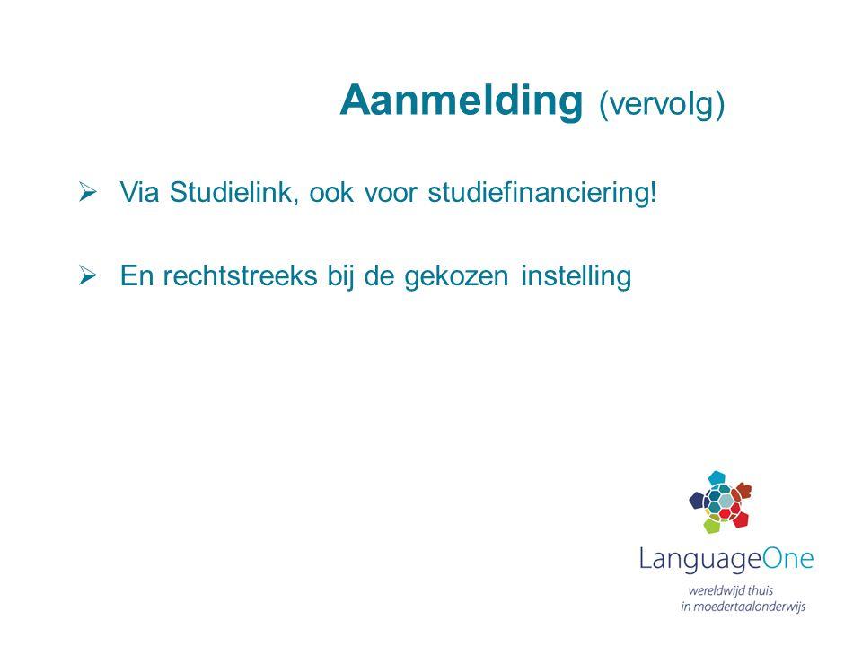 Aanmelding (vervolg) Via Studielink, ook voor studiefinanciering!