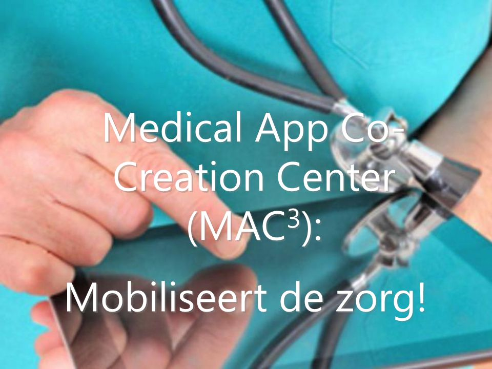 Medical App Co-Creation Center (MAC3):