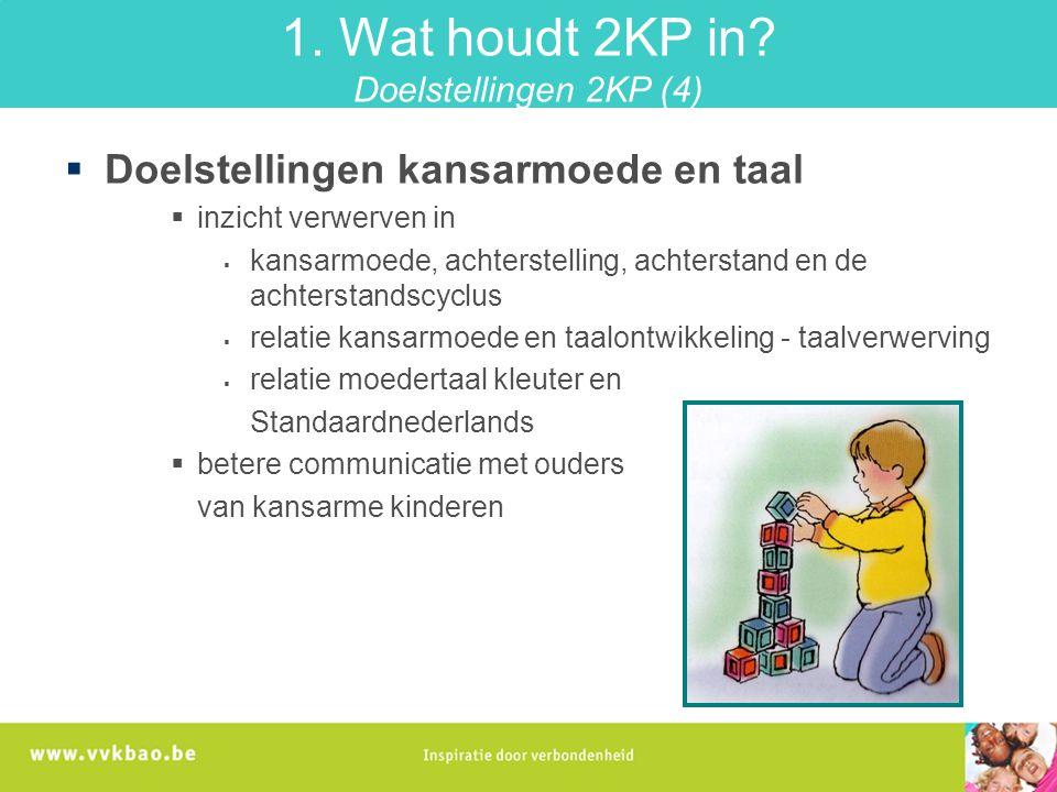 1. Wat houdt 2KP in Doelstellingen 2KP (4)