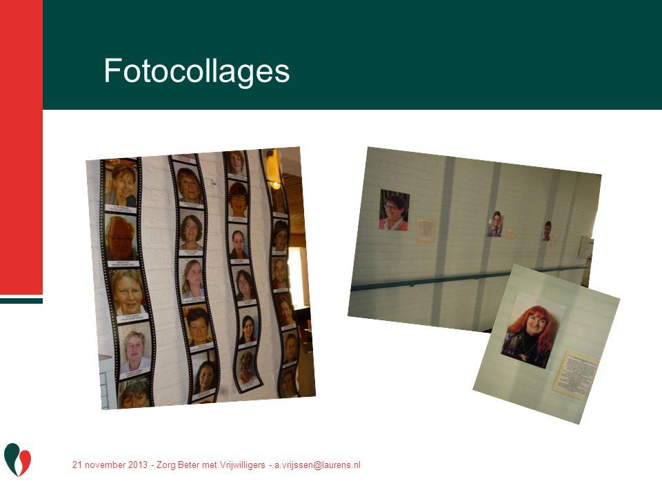 Fotocollages 21 november 2013 - Zorg Beter met Vrijwilligers - a.vrijssen@laurens.nl