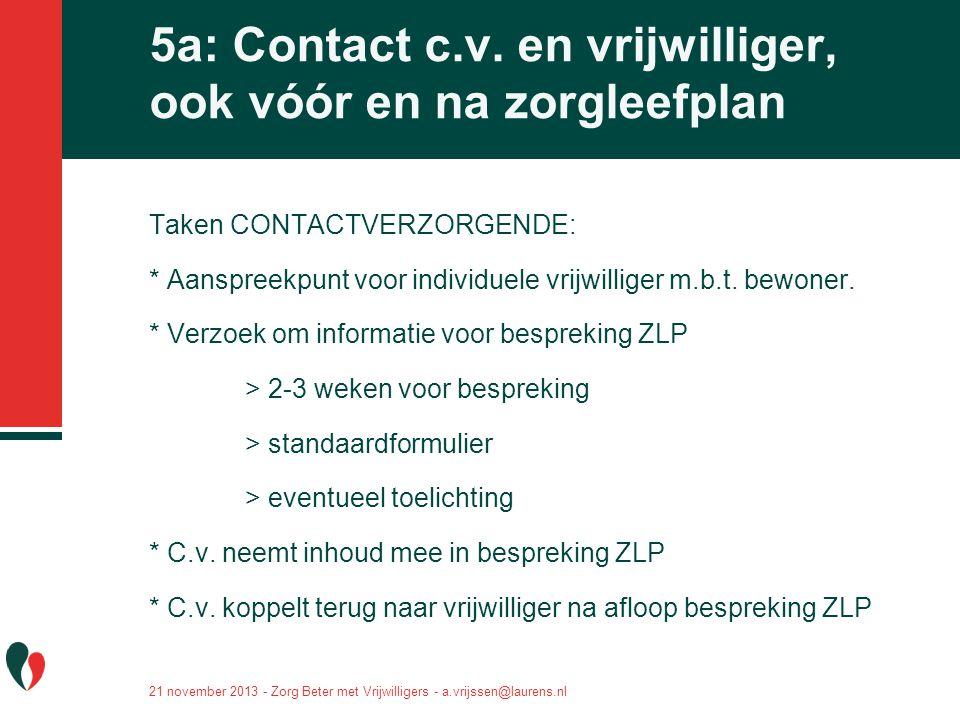 5a: Contact c.v. en vrijwilliger, ook vóór en na zorgleefplan