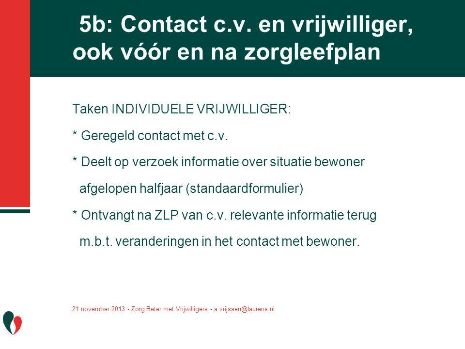 5b: Contact c.v. en vrijwilliger, ook vóór en na zorgleefplan