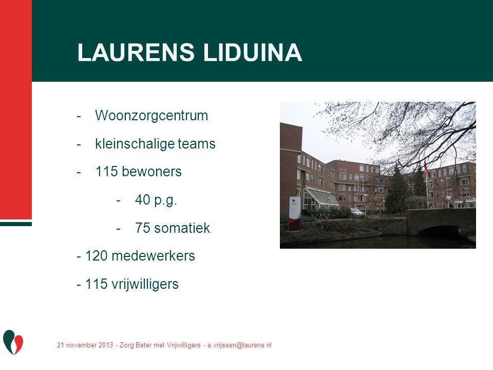 LAURENS LIDUINA Woonzorgcentrum kleinschalige teams 115 bewoners