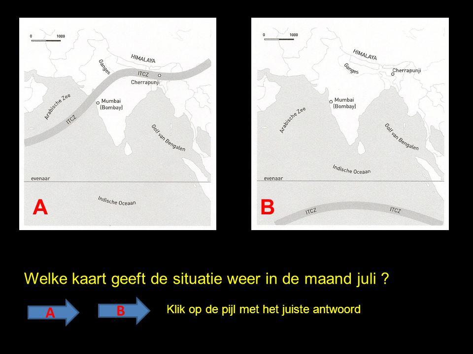 A B Welke kaart geeft de situatie weer in de maand juli B A