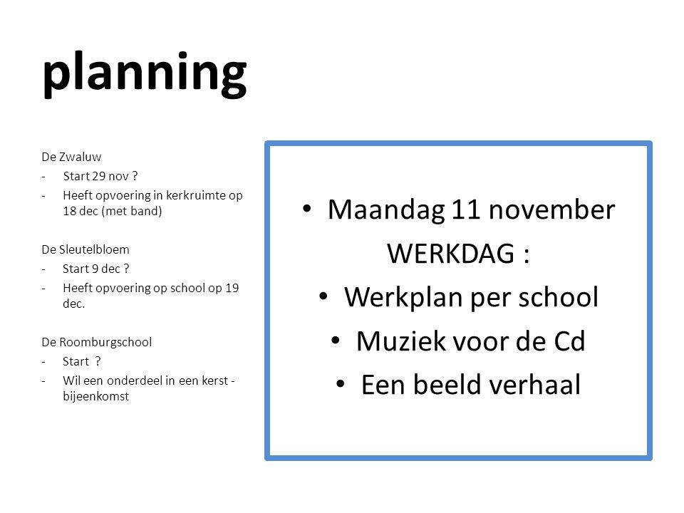 planning Maandag 11 november WERKDAG : Werkplan per school