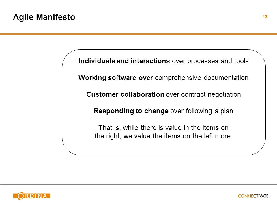 Agile Manifesto Individuals and interactions over processes and tools