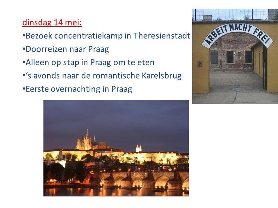 dinsdag 14 mei: Bezoek concentratiekamp in Theresienstadt. Doorreizen naar Praag. Alleen op stap in Praag om te eten.