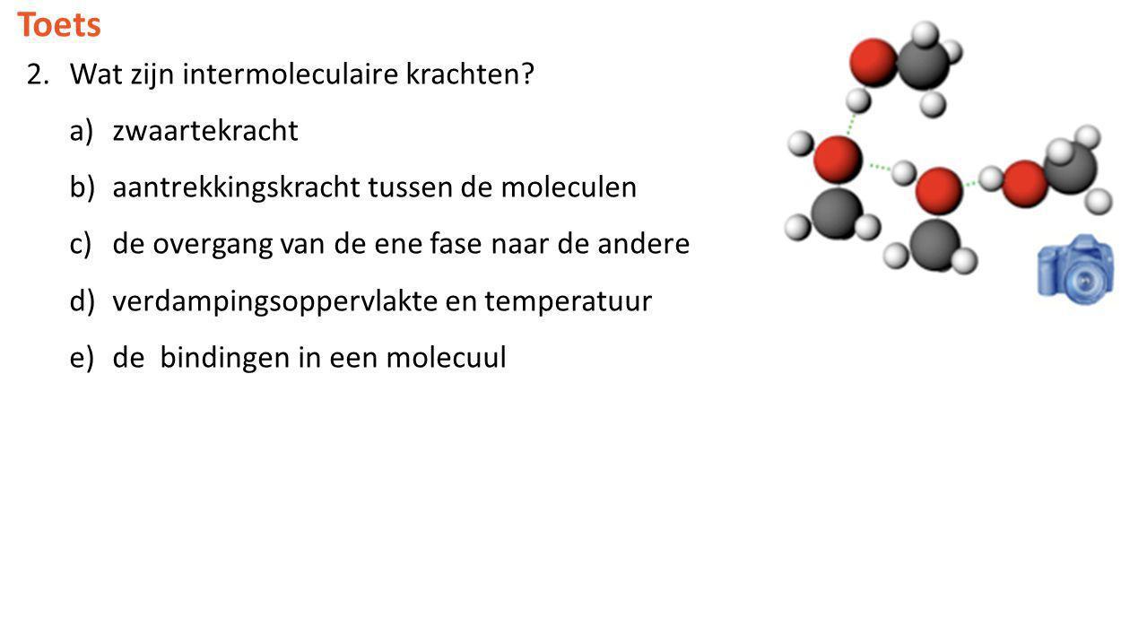 Toets Wat zijn intermoleculaire krachten zwaartekracht