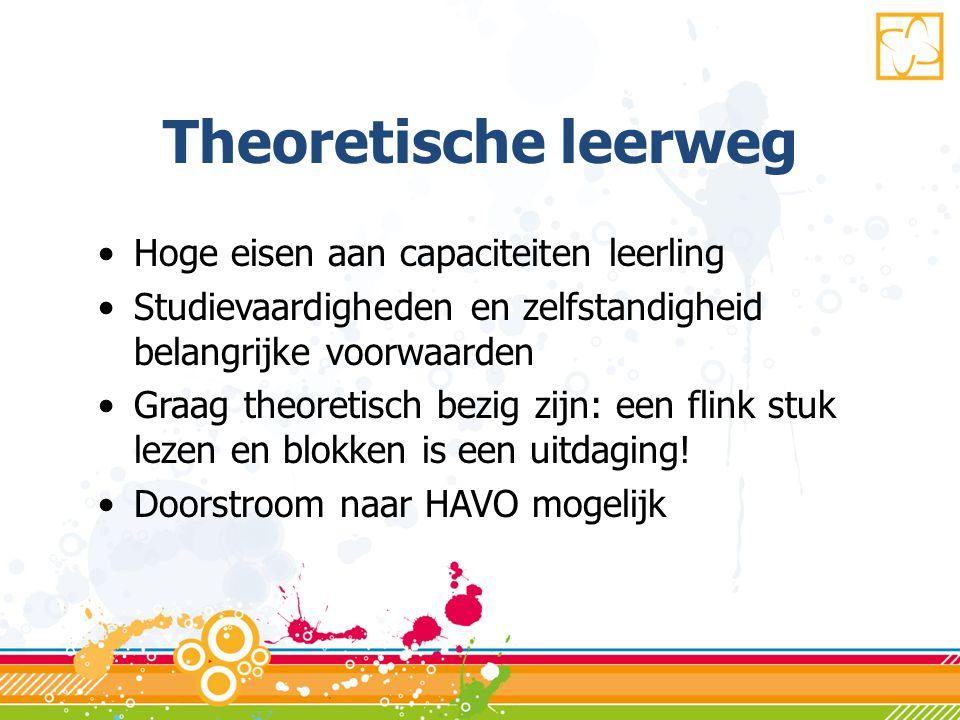 Theoretische leerweg Hoge eisen aan capaciteiten leerling