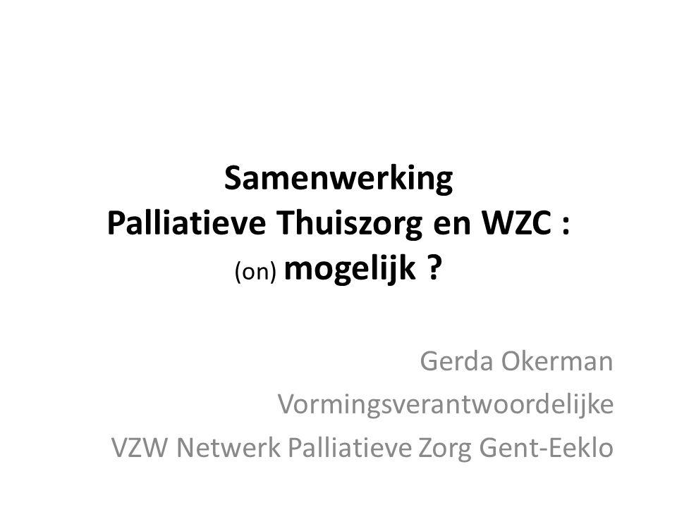 Samenwerking Palliatieve Thuiszorg en WZC : (on) mogelijk