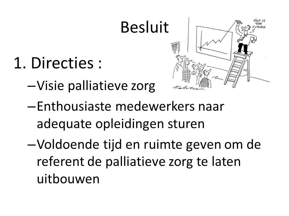 Besluit 1. Directies : Visie palliatieve zorg