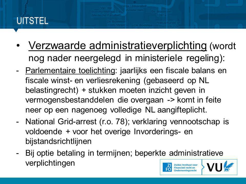 uitstel Verzwaarde administratieverplichting (wordt nog nader neergelegd in ministeriele regeling):