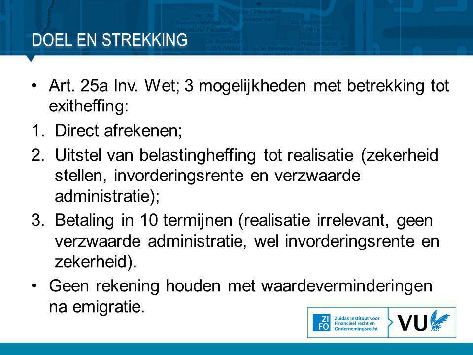 Doel en strekking Art. 25a Inv. Wet; 3 mogelijkheden met betrekking tot exitheffing: Direct afrekenen;