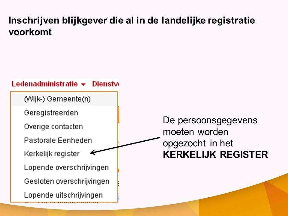 Inschrijven blijkgever die al in de landelijke registratie voorkomt