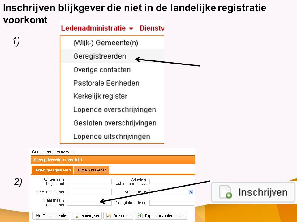 Inschrijven blijkgever die niet in de landelijke registratie voorkomt