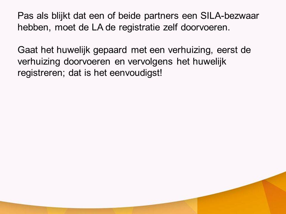 Pas als blijkt dat een of beide partners een SILA-bezwaar hebben, moet de LA de registratie zelf doorvoeren.