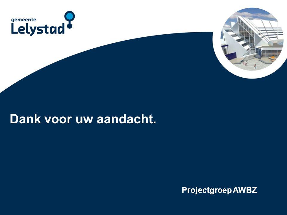 Dank voor uw aandacht. Projectgroep AWBZ