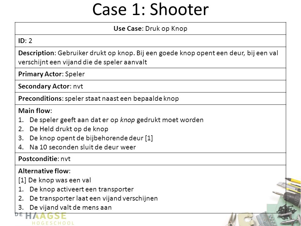 Case 1: Shooter Use Case: Druk op Knop ID: 2