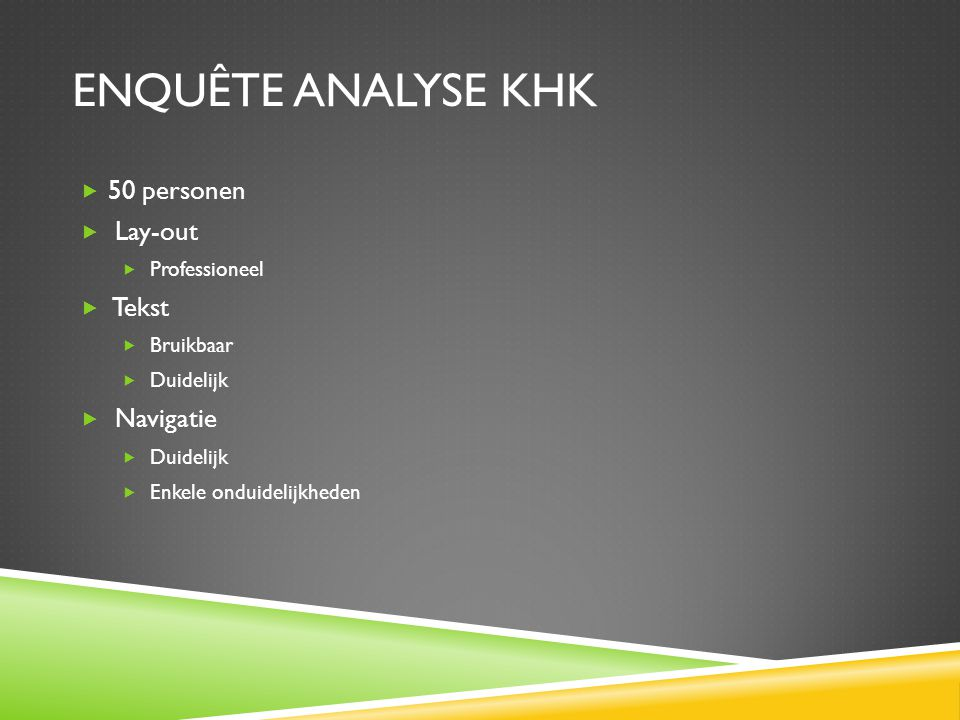 Enquête analyse KHK 50 personen Lay-out Tekst Navigatie Professioneel