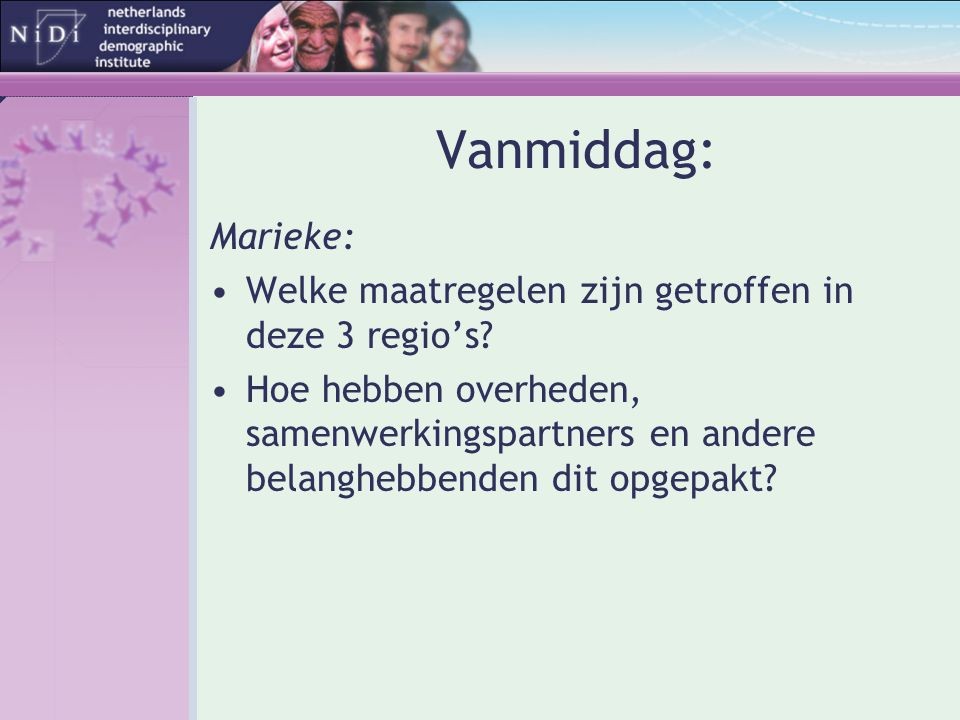 Vanmiddag: Marieke: Welke maatregelen zijn getroffen in deze 3 regio's