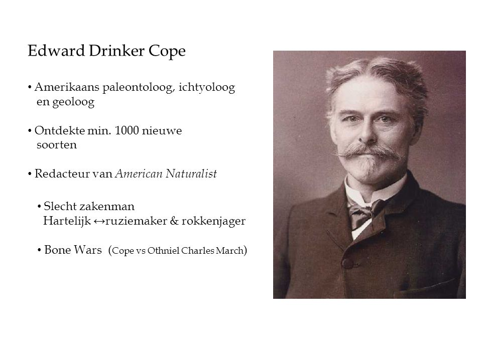 Edward Drinker Cope Amerikaans paleontoloog, ichtyoloog en geoloog