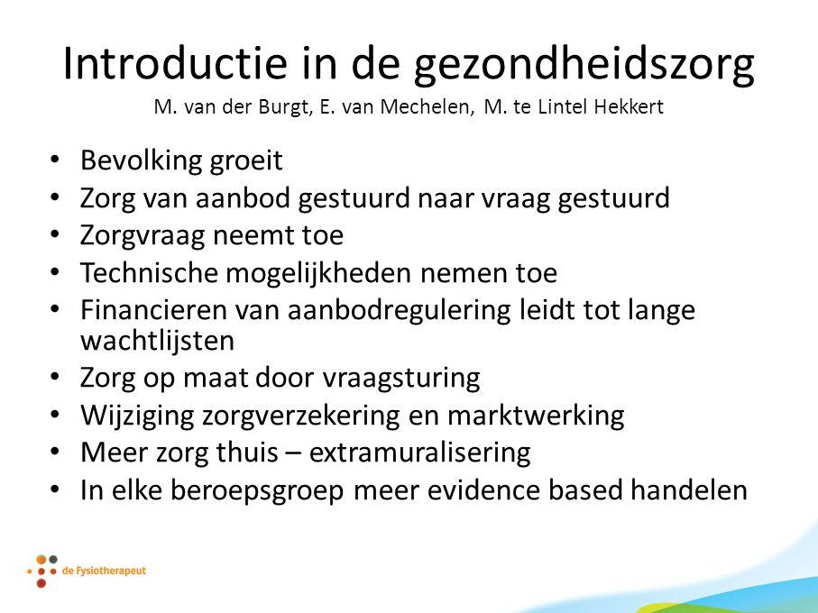 Introductie in de gezondheidszorg M. van der Burgt, E. van Mechelen, M