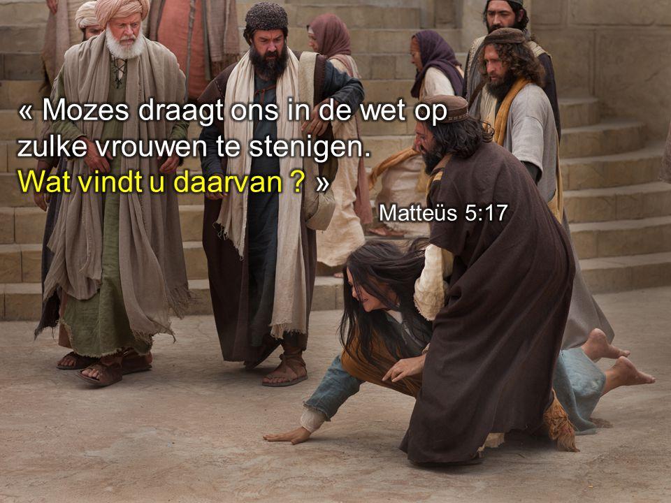 « Mozes draagt ons in de wet op zulke vrouwen te stenigen.