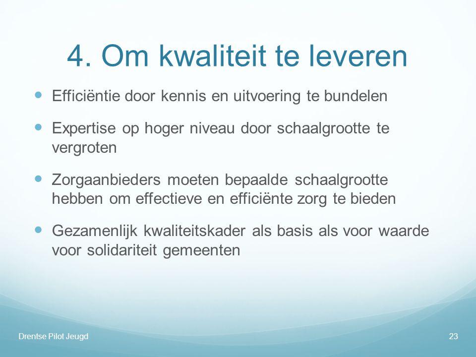 4. Om kwaliteit te leveren