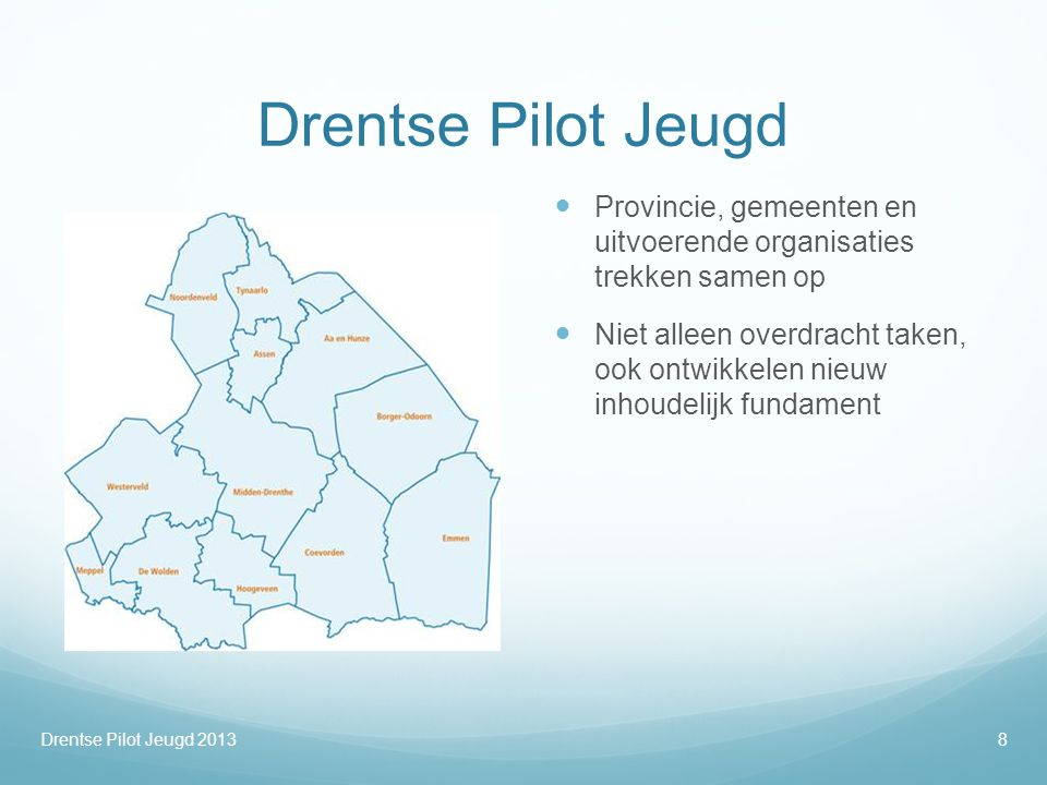 Drentse Pilot Jeugd Provincie, gemeenten en uitvoerende organisaties trekken samen op.