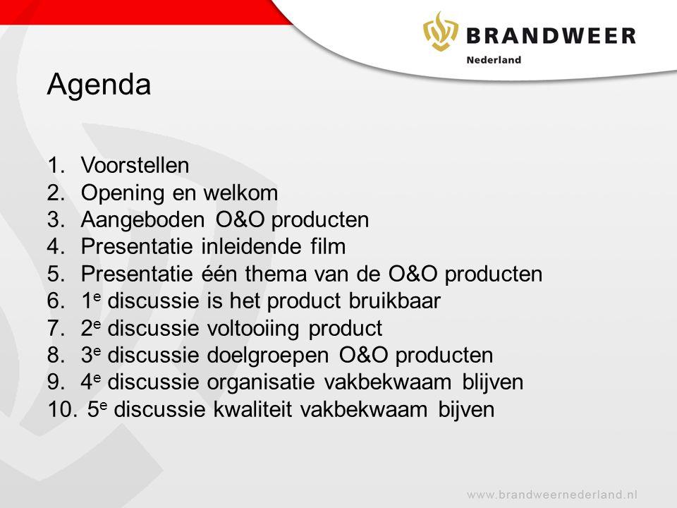 Agenda Voorstellen Opening en welkom Aangeboden O&O producten